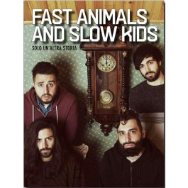 FAST ANIMALS AND SLOW KIDS - SOLO UN'ALTRA STORIA