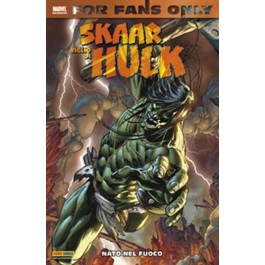 FOR FANS ONLY 5: SKAAR FIGLIO DI HULK 1