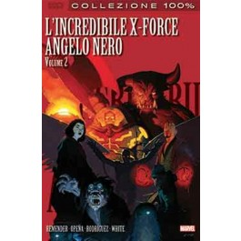 L'INCREDIBILE X-FORCE 4: LA SAGA DELL'ANGELO NERO 2 - 100% MARVEL BEST