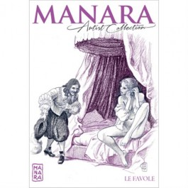 MANARA ARTIST COLLECTION 36 - LE FAVOLE