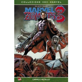 MARVEL ZOMBIES 3: CARNE, METALLO, ZOMBI! - 100% MARVEL