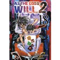 AS THE GODS WILL 2 - 18