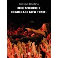 BRUCE SPRINGSTEEN DREAMS ARE ALIVE TONIGHT