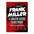 FRANK MILLER, IL CAVALIERE OSCURO DI HOLLYWOOD