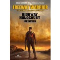 FREEWAY WARRIOR VOL 1 - HIGHWAY HOLOCAUST