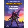 FREEWAY WARRIOR VOL 2 - SLAUGHTER MOUNTAIN