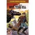 I GRANDI ROMANZI WESTERN 1 - WEST TEXAS KILL