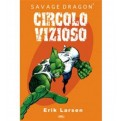 SAVAGE DRAGON 4 - CIRCOLO VIZIOSO