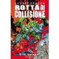 SAVAGE DRAGON STAGIONE II 5 - ROTTA DI COLLISIONE