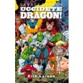 SAVAGE DRAGON STAGIONE III 3 - UCCIDETE DRAGON!