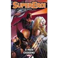 SUPEREROI LE LEGGENDE MARVEL 44 - X-MEN EXOGENO