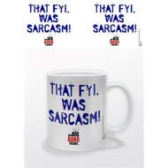 THE BIG BANG THEORY - TAZZA - THAT FYI, WAS SARCASM