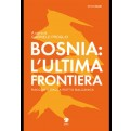 BOSNIA: L'ULTIMA FRONTIERA
