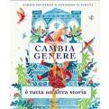 CAMBIA GENERE - E' TUTTA UN'ALTRA STORIA