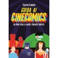 GUIDA AI CINECOMICS - DAI PRIMI SERIAL AL MARVEL CINEMATIC UNIVERSE