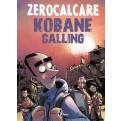KOBANE CALLING - OGGI - ZEROCALCARE