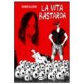 LA VITA BASTARDA