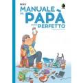 MANUALE DEL PAPA' (QUASI) PERFETTO