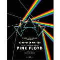 MIND OVER MATTER - TUTTO L'IMMAGINARIO DEL PINK FLOYD