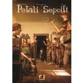 PETALI SEPOLTI - TIMED 7