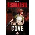 RESIDENT EVIL - IL ROMANZO - CALIBAN COVE