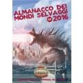 SAVAGE WORLDS - AMBIENTAZIONE - ALMANACCO DEI MONDI SELVAGGI 2016