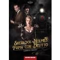 SHERLOCK HOLMES: PRIMA CON DELITTO - LIBROGAME
