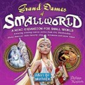 SMALLWORLD - GRAND DAMES OF SMALLWORLD